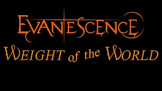 Evanescence-Weight of the World Lyrics (The Open Door)