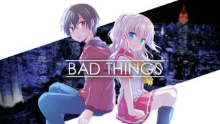 BAD THINGS (Switching Vocals) nightcore