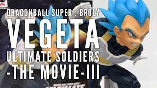 [T.UnBox] DragonBall Super:Broly - Vegeta - Ultimate Soldiers - The Movie - III