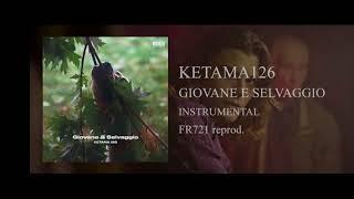 Ketama126 - Giovane e Selvaggio (instrumental)