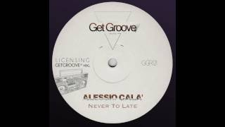 Alessio Cala'   Never To Late