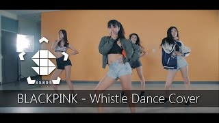 [SS805] BLACKPINK - Whistle (휘파람) Dance Cover
