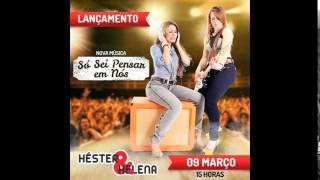 Héster e Helena  - Só Sei Pensar Em Nós - LANÇAMENTO 2015