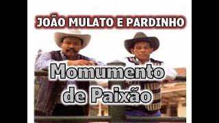 Monumento de paixão -  João Mulato e Pardinho (1996)