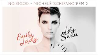 Emily Lady VS Lily Swan - No Good [Michelé Schifano Remix]