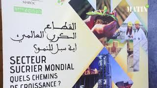 Conférence internationale du sucre : Les perspectives et chemins de croissance au cœur des débats