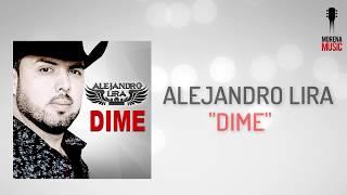 Alejandro Lira - Dime (Video Letra Oficial) (Sencillo 2017)