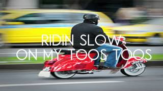 Ridin slow on my toos toos