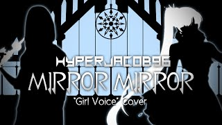 "[""GIRL VOICE"" COVER] Mirror Mirror - RWBY Volume 1 ""White"" Trailer theme"