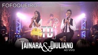 Tainara e Diuliano-Fofoqueiro ao vivo DVD 2016