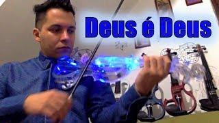 Deus é Deus - Delinio Marçal / THALITA PERTUZATTI - Michel Lima Violino cover instrumental