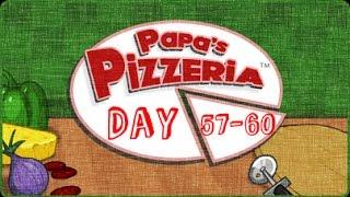 Papa's Pizzeria | Day 57-60