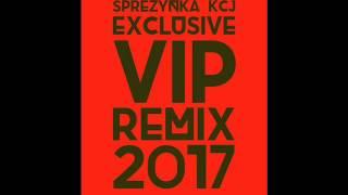 SPREZYNKA KCJ EXCLUSIVE V I P 2k17 RMX