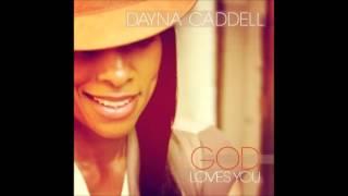Dayna Caddell - God Loves You (AUDIO ONLY)