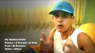 MC RODOLFINHO - A ESTRADA DA VIDA ♫♪ ' VIDEO OFICIAL ' DJ ROMÁRIO ' CONTRATE : 9*40776
