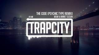 W&W & Ummet Ozcan - The Code (Psychic Type Remix)