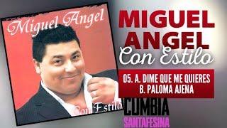 Miguel Angel -  a) Dime que me quieres b) Paloma ajena - Cd con estilo