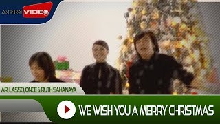 We Wish You A Merry Christmas - Ari Lasso, Once, Ruth Sahanaya