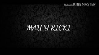 ARTE - MAU Y RICKY (LETRA)