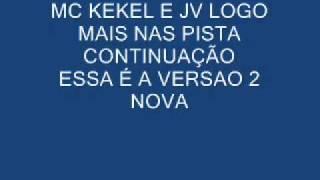 MC KEKEL E JV LOGO MAIS CONTINUAÇÃO VERSAO NOVA 2011