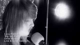 Lucy French - BIG JET PLANE - Angus & Julia Stone (Live & Loud Session)