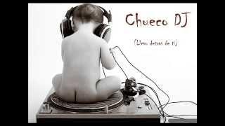 Chueco DJ - (Llevo detras de ti)