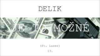Delik - Je to možné (ft. Luzer)