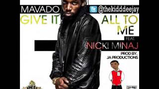 Mavado Feat. Nicki Minaj - Give It All To Me [Clean] (2013)