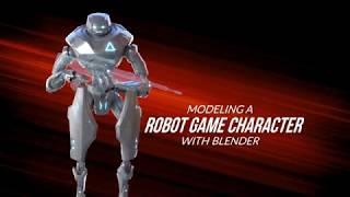 Modeling a Robot Game Character With Blender - Course Teaser