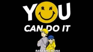 Ranz and Niana - You Can Do It