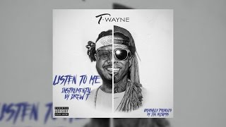 Listen to Me (Instrumental) - T-Pain and Lil Wayne [Remade by DrewT513]