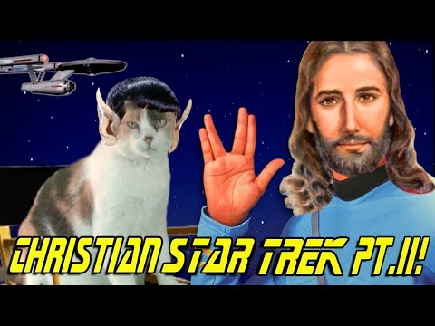 CC Watches CHRISTIAN STAR TREK PT 2!