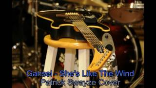 Gansel - She's Like The Wind (Patrick Swayze Cover)