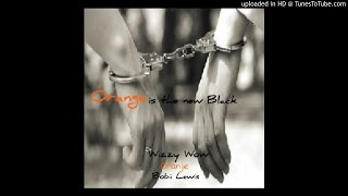Wizzy Wow Feat. Oranje And Bobii Lewis - Orange is The New Black