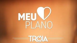 Grupo Tróia - Meu plano (Lyric Video)