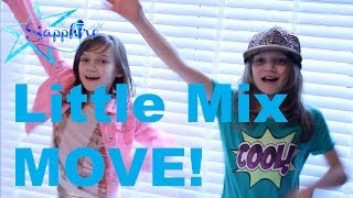 Little Mix - Move - by 8 Year Old Skye & 10 Year Old Sapphire