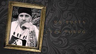 Mr.Busta - Csak Forog... | EXCLUSIVE