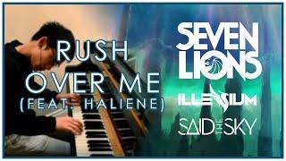 Seven Lions, Illenium, Said the Sky - Rush Over Me (feat. HALIENE) (Piano Cover)