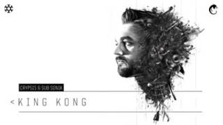 Crypsis & Sub Sonik - King Kong