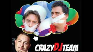 Crazy DJ Team Ft. Rene van Beeten-Zeg maar niets meer
