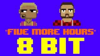 Five More Hours (8 Bit Remix Cover Version) [Tribute to Deorro & Chris Brown] - 8 Bit Universe