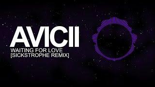 [Trap] - Avicii - Waiting For Love (SickStrophe Remix)