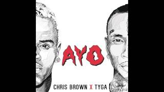Chris Brown - Ayo  Ft. Tyga [Audio & Lyrics]
