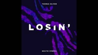 Thomas Oliver - Losin' [Official Audio]