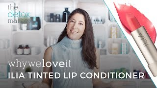 Why We Love It - ILIA Tinted Lip Conditioner
