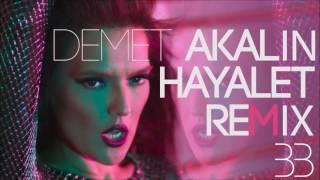 Demet Akalın Hayalet  - Burak Balkan Remix