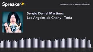 Los Ángeles de Charly - Toda (hecho con Spreaker)