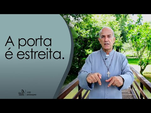 Padre Luiz Augusto: A porta é estreita