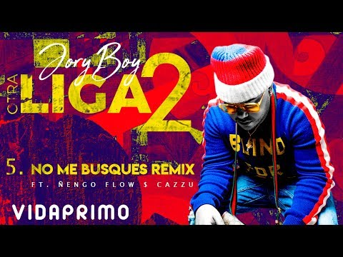 No Me Busques Remix Ft Jory Boy Cazzu de Nengo Flow Letra y Video