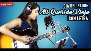 Mi Querido Viejo | Cover Dia del Padre | Alexia Romero